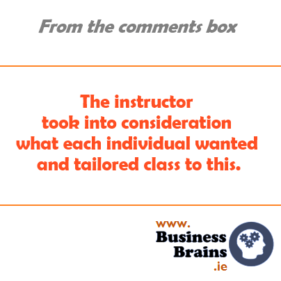 """Satisfied customer writes """"The instructor took into consideration what each individual want and tailored class to this"""""""