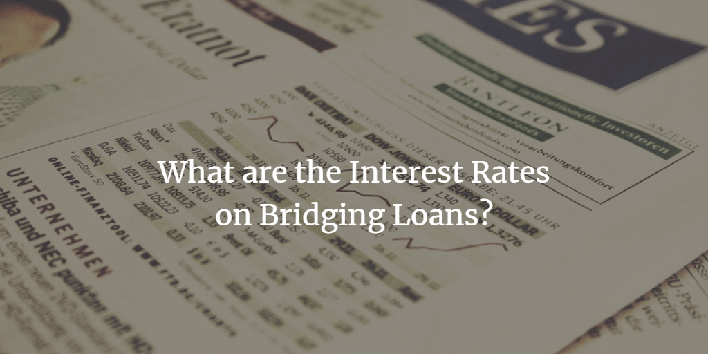 What are the Interest Rates on Bridging Finance