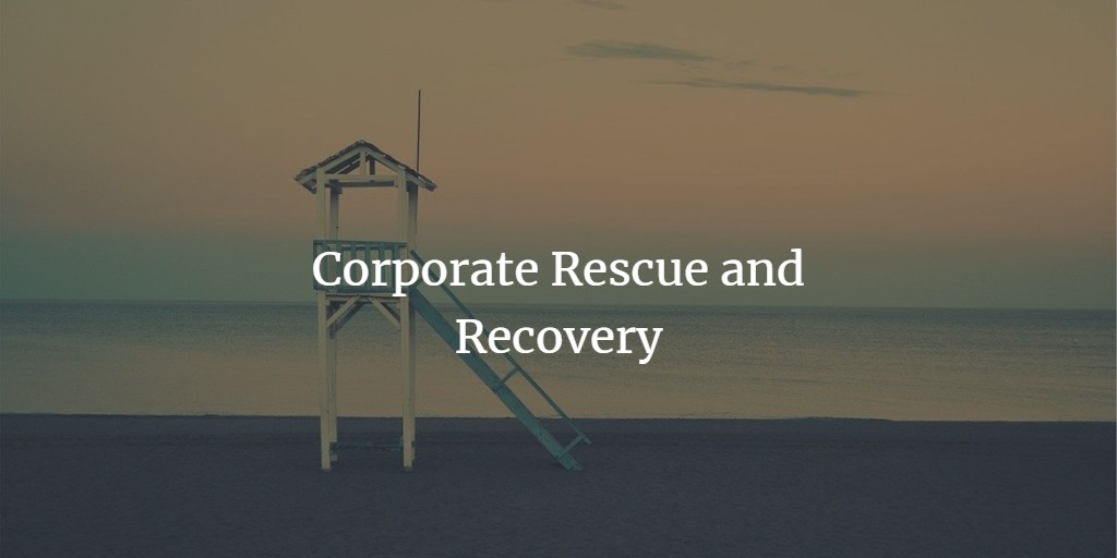 Corporate Rescue and Recovery Process