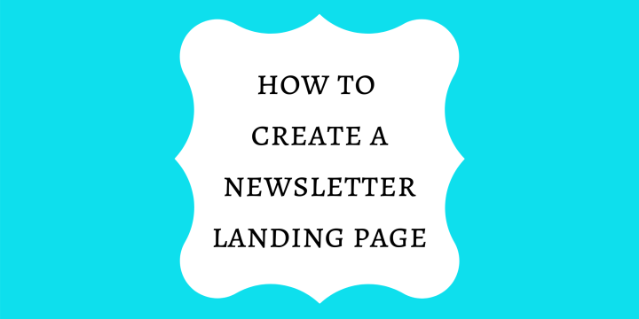 How to Create a Newsletter Landing Page