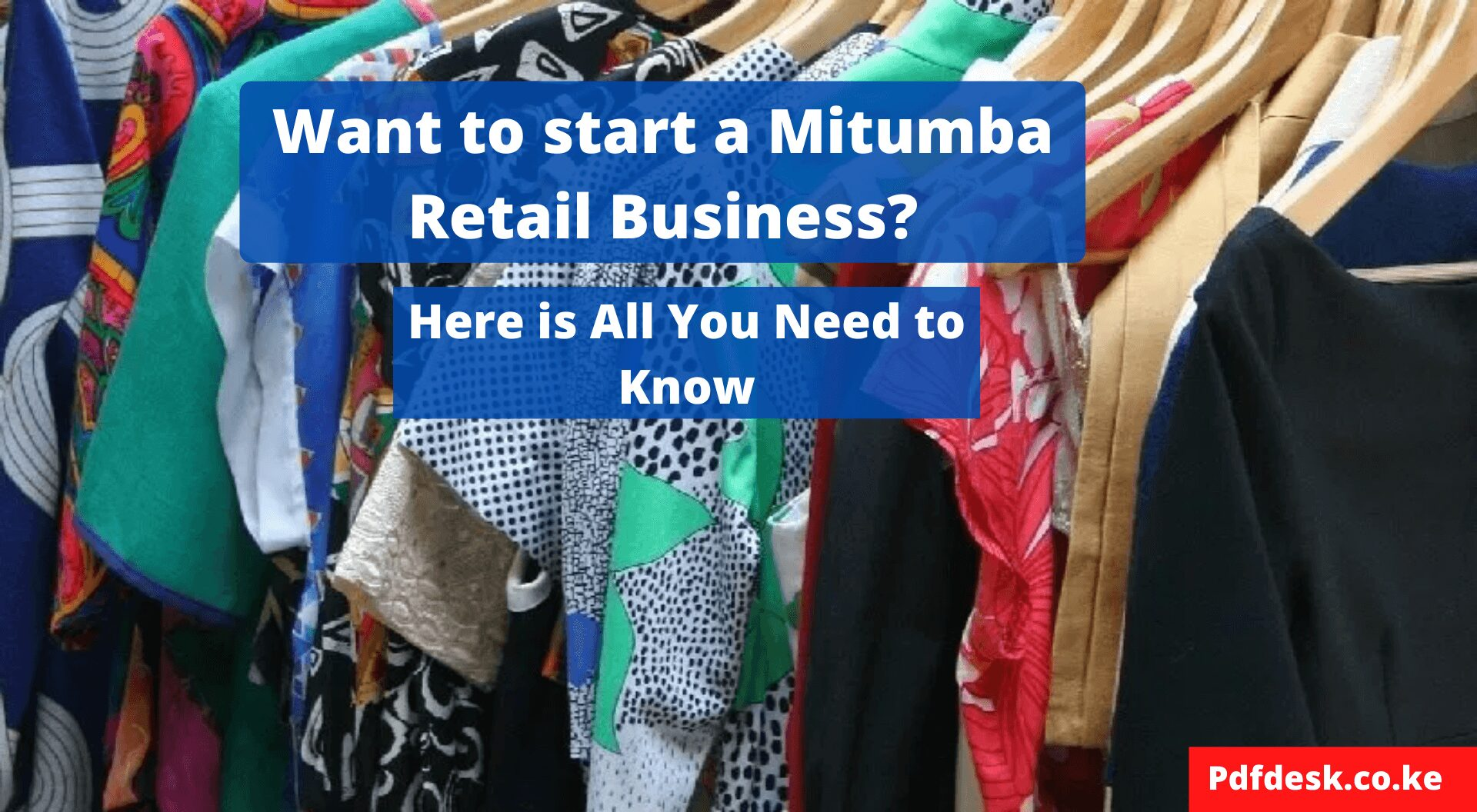 How to Start a Profitable Mitumba Business In Kenya