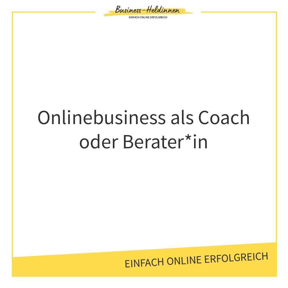 Online-Business als Coach, Beraterin oder Trainerin