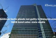 Goldman Sachs pleads not guilty in Malaysia over 1MDB bond sales