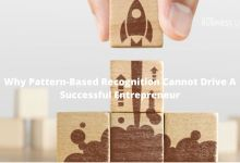 Why Pattern-Based Recognition Cannot Drive A Successful Entrepreneur