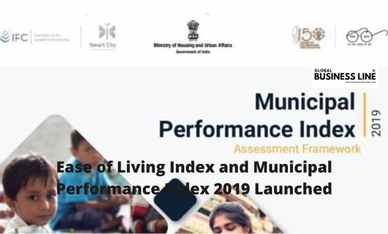 Ease of Living Index and Municipal Performance Index 2019 Launched