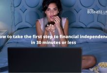 How to take the first step to financial independence in 30 minutes or less
