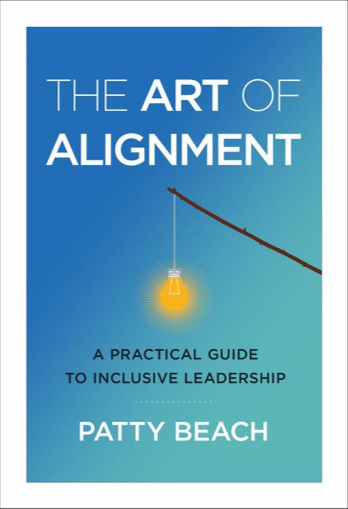 The Art of Alignment, a new book by Patty Beach, teaches people how to get teams to get behind an idea.