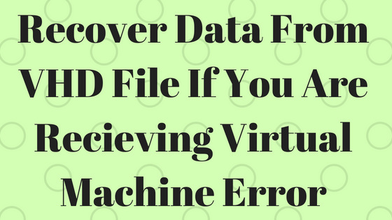 Recover data from vhd file