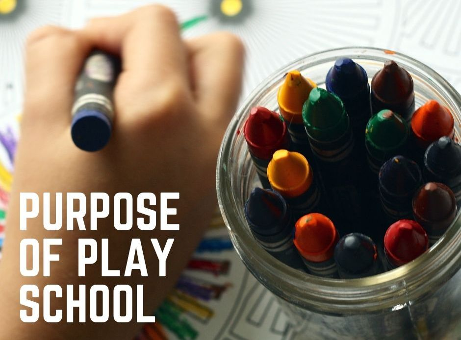 Purpose of Play School