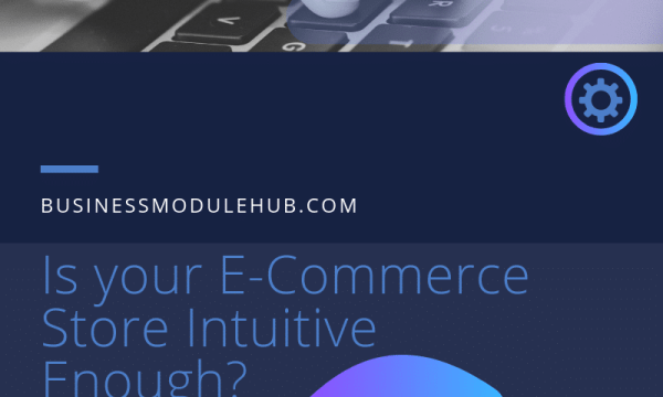 Is your E-Commerce Store Intuitive Enough?