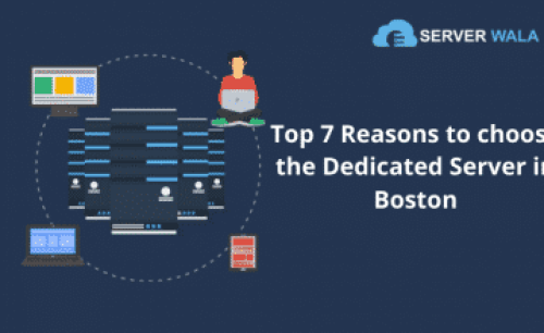 Top 7 Reasons to choose the Dedicated Server in Boston e04df008