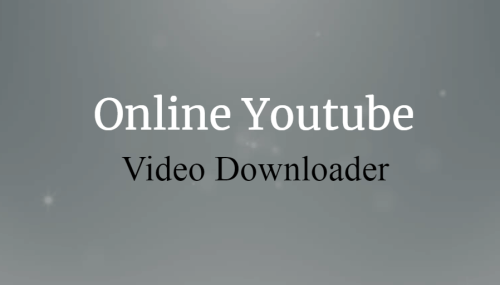 4 Free Online Youtube Video Downloader – Download Any Video Online