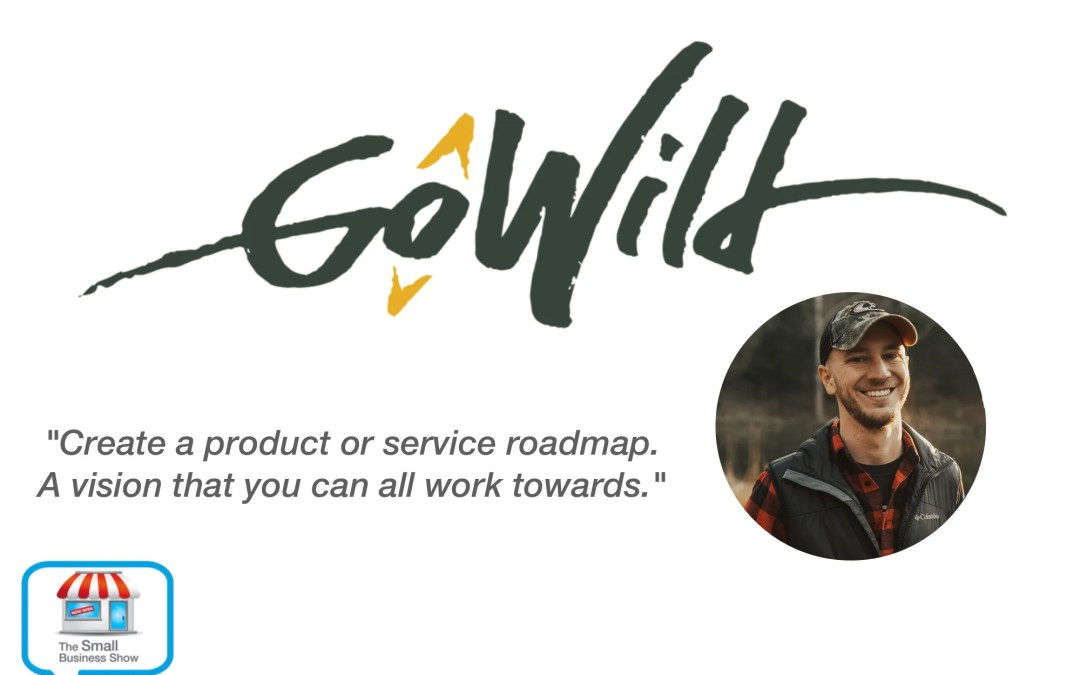 Brad Luttrell – Co-Founder of GoWild  – Small Business Show Episode 283