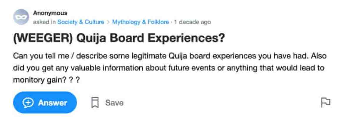 A screengrab from a Yahoo! Answers page asking: Quija Board Experiences?