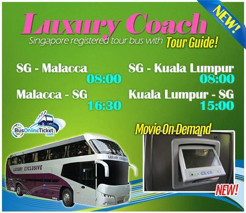 Luxury bus daily departure from Singapore to Melaka and Kuala Lumpur