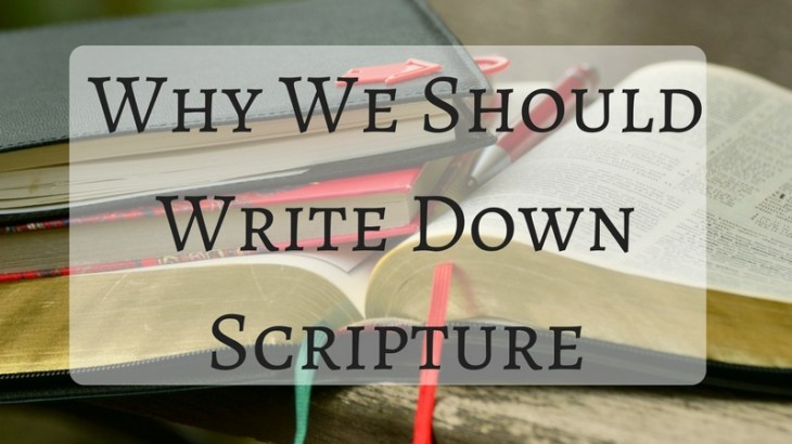 Why we should write down scripture.