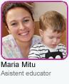 Maria Mitu - Asistent Educator grupa Toddler Running Bees