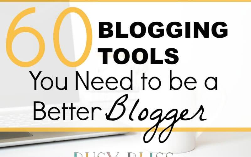 60 Blogging Tools You Need to be a Better Blogger