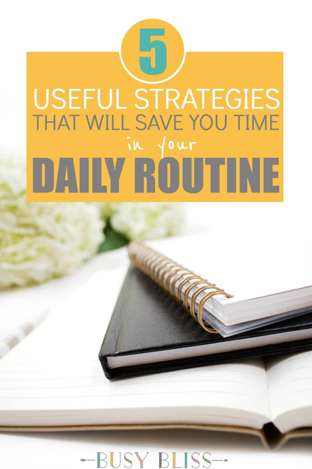 5 Useful Strategies That Will Save Time in Your Daily Routine