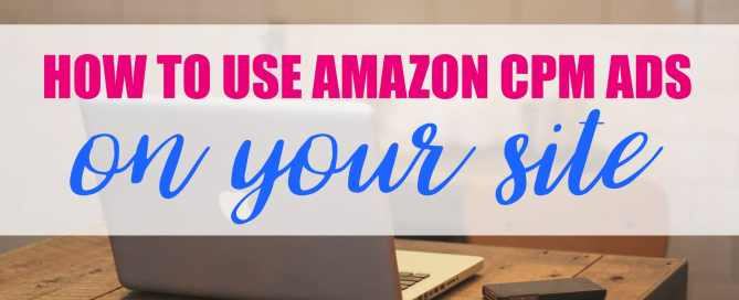How to use Amazon CPM ads on your site.