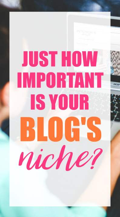 How important is your blog's niche? Just how do you figure out which niche is best for you?