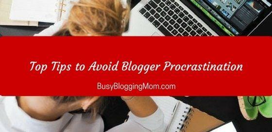 avoid blogger procrastination