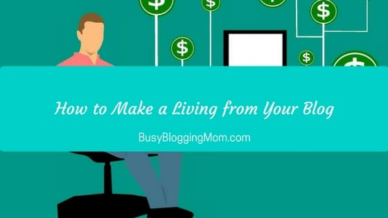 How to Make a Living from Your Blog