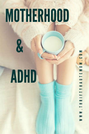 motherhood-adhd