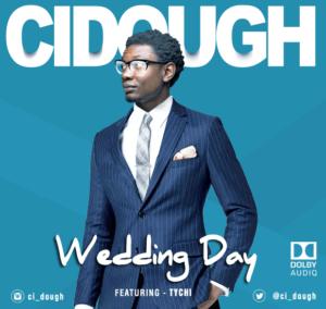 Ci_Dough Ft. Tychi - Wedding Day