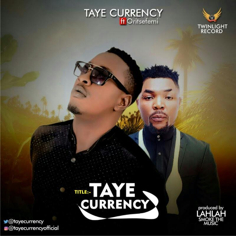 Taye Currency ft Oritsefemi - Taye Currency