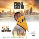 Kellybrown - Wavegod (Prod. by Soo Flashy)