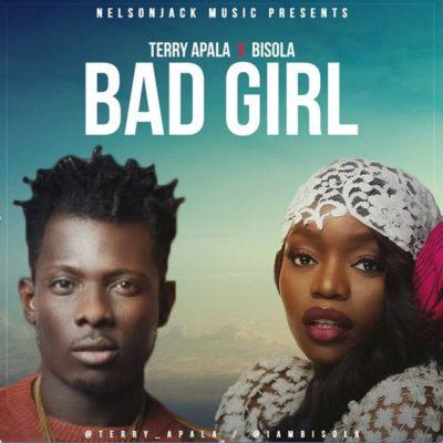 Terry Apala Ft. Bisola – Bad Girl