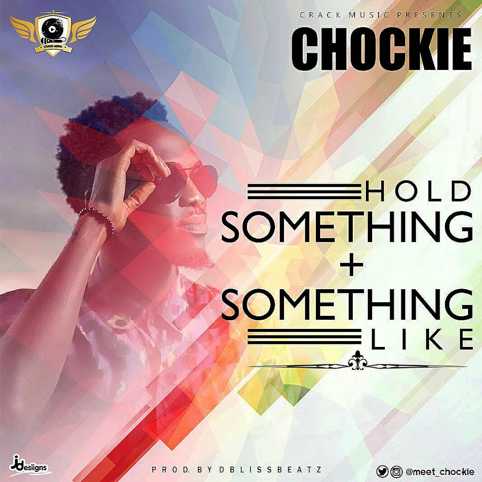 Chockie - Something Like + Hold Something (Prod.By Dblissbeatz)