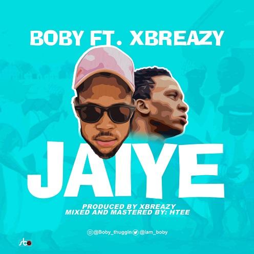 Boby ft. Xbreazy - Jaiye