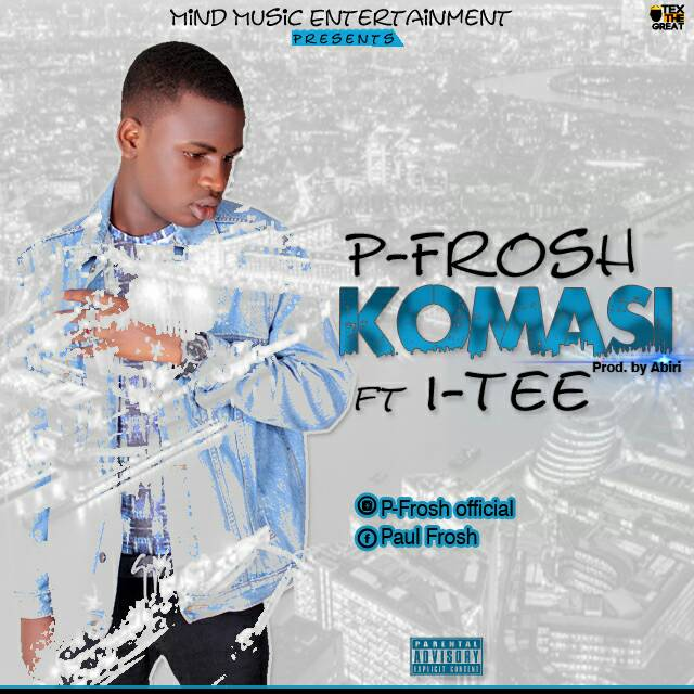 P-Frosh – Komasi ft. I-Tee