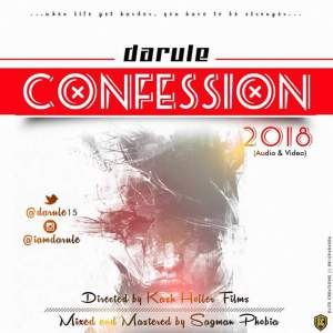 VIDEO & AUDIO: DaRule – Confession 2018