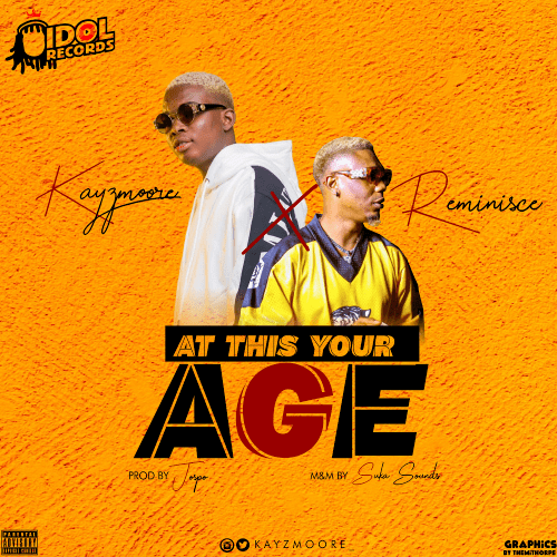 Kayzmoore Ft. Reminisce – At This Your Age