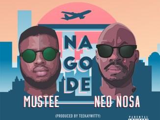 Mustee - Nagode Ft NEONosa