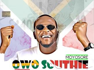 Moyosore - Owo Southie (Prod. UCee)