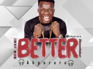 Akpororo - Better