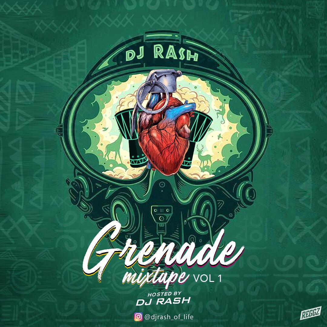MIXTAPE: Dj Rash - Grenade Mix (Vol.1)