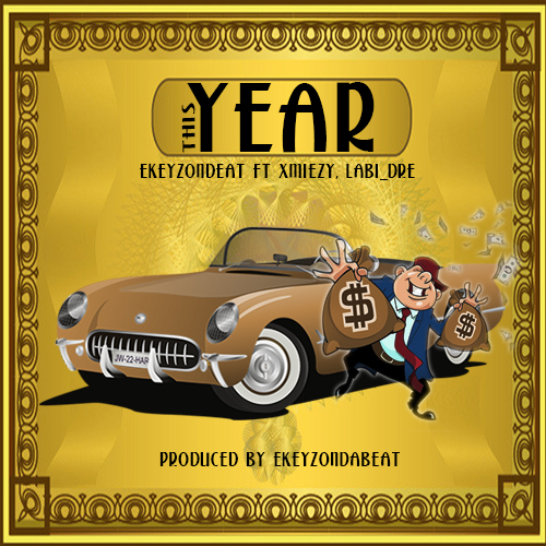 Ekeyzondabeat - This Year ft. Xmiezy & Labi_dre