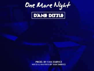 Dane Dizzle – One More Night