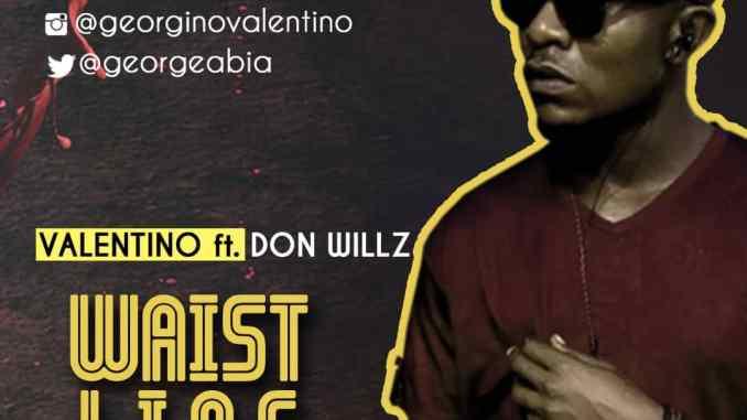 Georgino Valentino ft. Don Willz - Waist Line