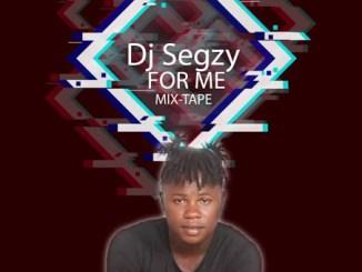 MIXTAPE: Dj Segzy - For Me Mixtape Vol 3
