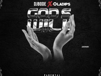 Dj Bode ft. Oladips - God's Will