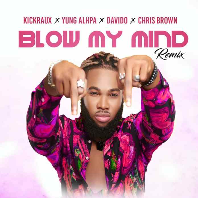 Yung Alpha X Kickraux X Davido X Chris Brown - Blow My Mind (Cover)