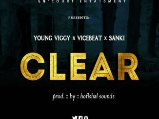 Young Viggy ft. ViceBeatz & Sanki - Clear