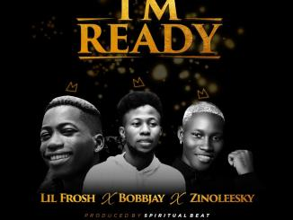 Bobby Jay - Ready ft Zinoleesky & Lil Frosh