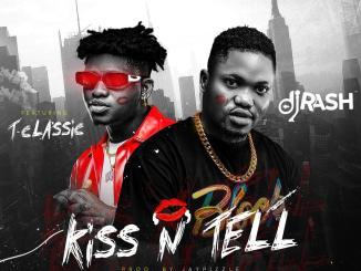 Dj Rash ft. T-Classic - Kiss N Tell